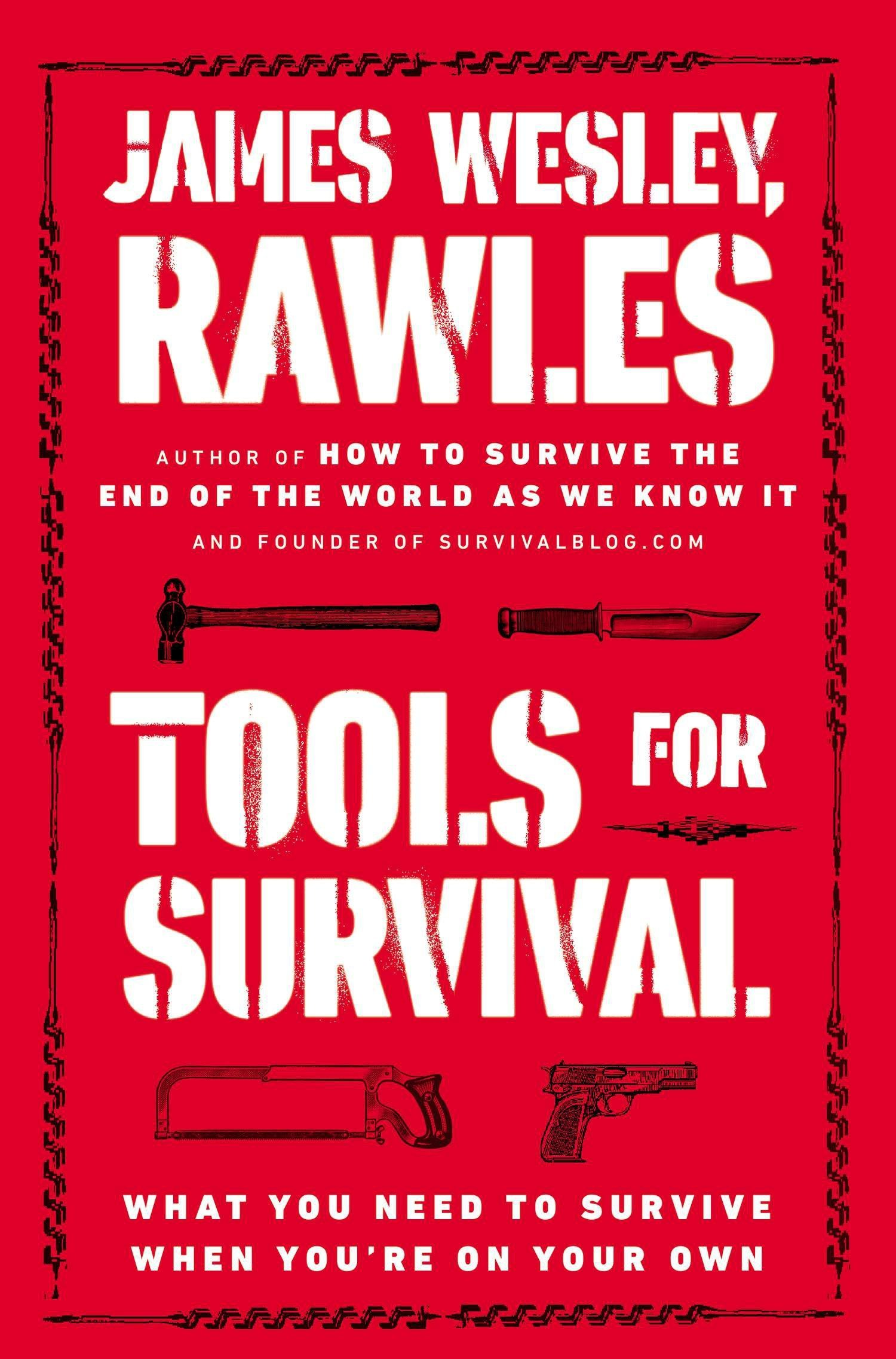 Tools for Survival: What You Need to Survive When You're on Your Own Paperback – December 30, 2014 James Wesley Rawles Plume 0452298121 Outdoor Skills