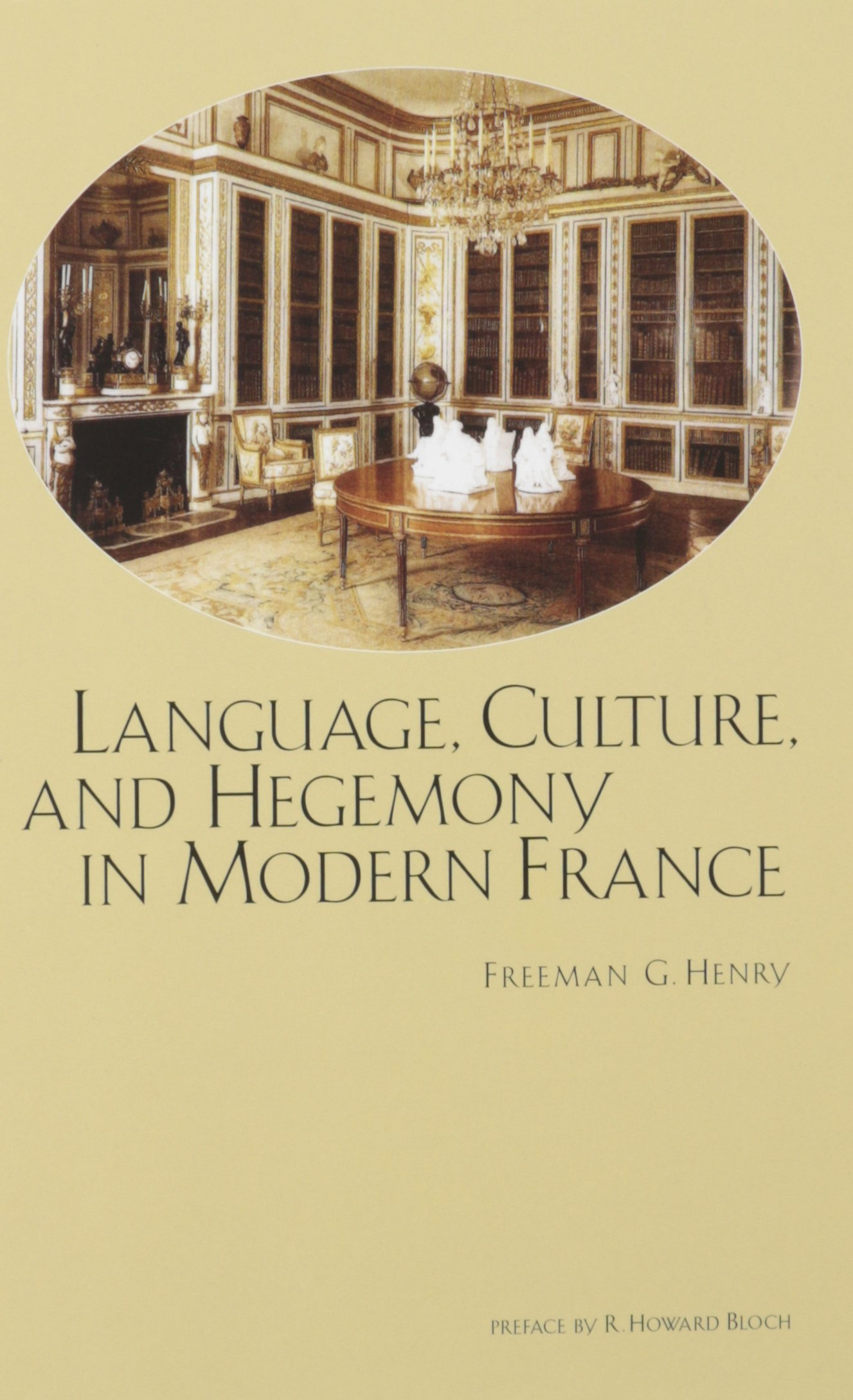 Language Culture And Hegemony In Modern France 1539 To The