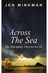 Across The Sea (The Dartmoor Chronicles Book 2) Kindle Edition