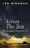 Across The Sea (The Dartmoor Chronicles Book 2)