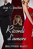 Ricordi d'Amore (Hollywood Hearts (Edizione Italiana) Vol. 3)