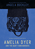 Amelia Dyer and the Baby Farm Murders (Victorian Supersleuth Investigates Book 1)