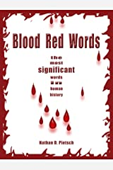 Blood Red Words: The Most Significant Words in Human History Kindle Edition
