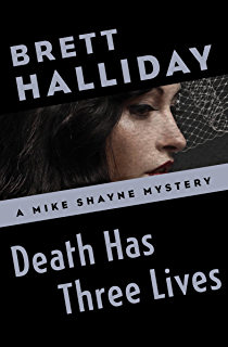 Mums the word for murder kindle edition by brett halliday death has three lives the mike shayne mysteries book 24 fandeluxe Image collections