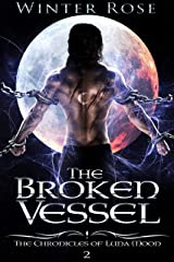 The Broken Vessel (The Chronicles of Luna Moon Book 2) Kindle Edition