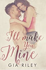 I'll Make You Mine Kindle Edition