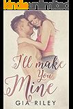 I'll Make You Mine
