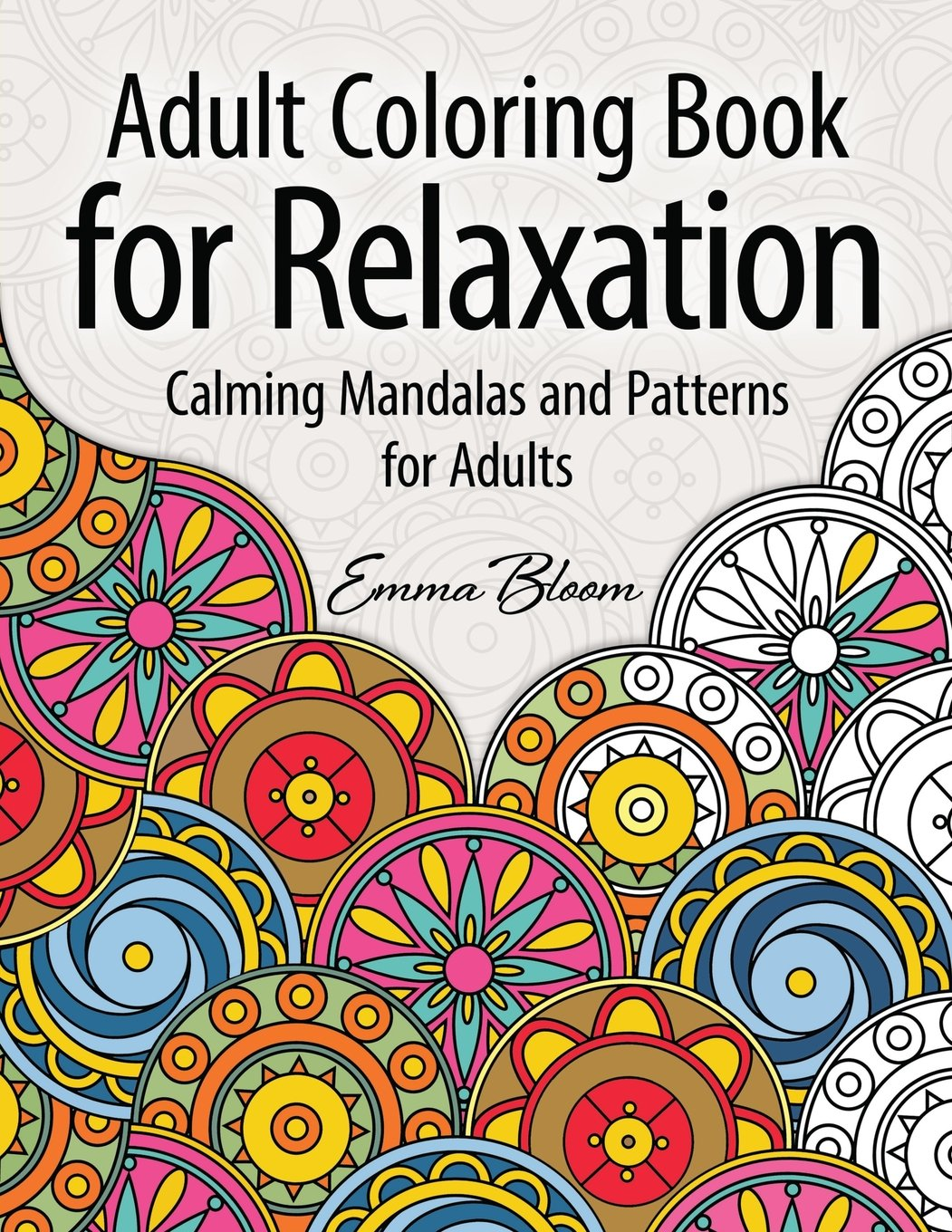 adult coloring book for relaxation calming mandalas and patterns for adults adult coloring books adult coloring books emma bloom 9781514186374 - Color Books For Adults