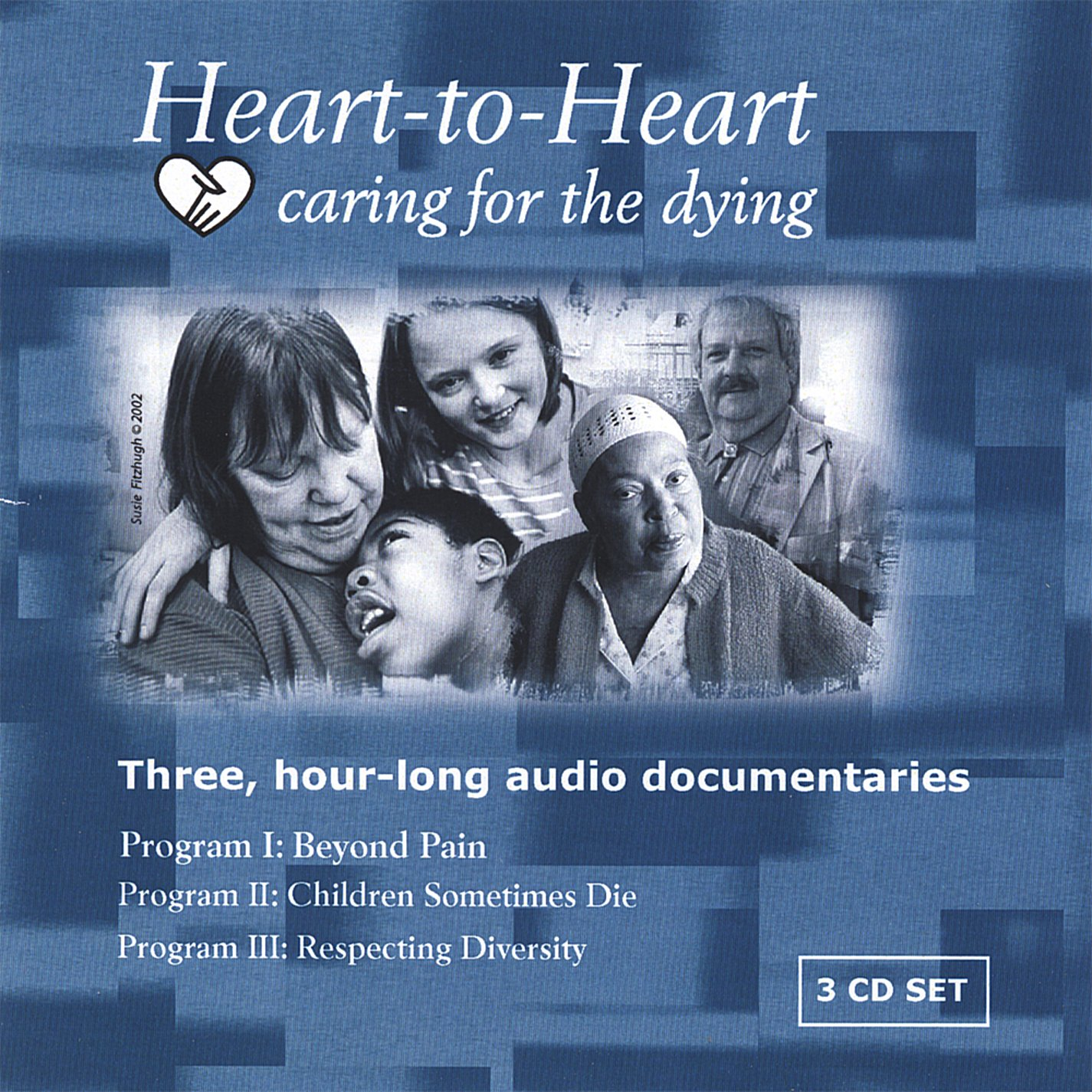 Heart-To-Heart: Caring for the Dying by CD Baby