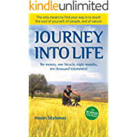 Journey Into Life: No money, one bicycle, eight months, ten thousand kilometers!