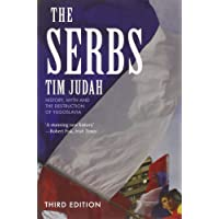 The Serbs: History, Myth and the Destruction of Yugoslavia, Third Edition