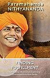 Finding Fulfillment (Spirituality, Meditation & Self Help Guaranteed Solutions Series Book 7)