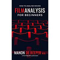 Film Analysis For Beginners: How To Analyse Movies