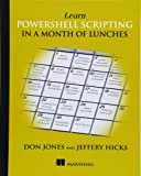 Learn PowerShell Scripting in a Month of Lunches
