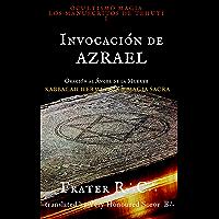OCULTISMO MAGIA La Invocación de Azrael: Los Manuscritos de Tehuti (LA MAGIA DEL INICIADO nº 1) (Spanish Edition)