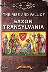 The Rise and Fall of Saxon Transylvania Paperback