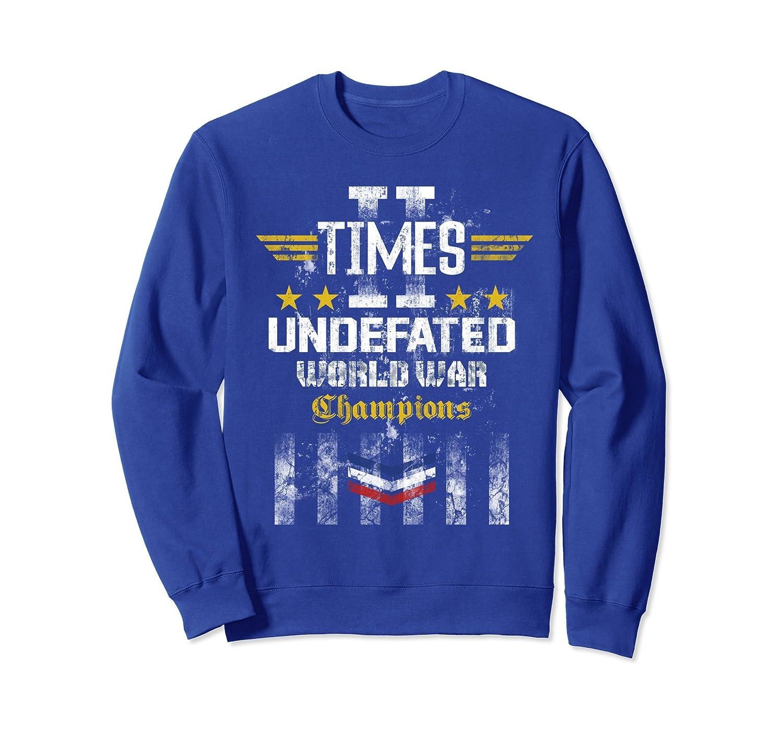 2 Times World War Champions Veteran US Army Navy Sweatshirt- TPT
