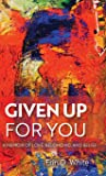 Given Up for You: A Memoir of Love, Belonging, and Belief (Living Out: Gay and Lesbian Autobiog)