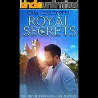Royal Secrets (The Hidden Kingdom Romances Book 1)