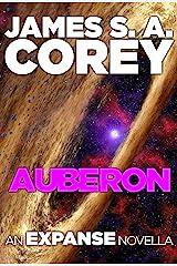 Auberon: An Expanse Novella (The Expanse) Kindle Edition