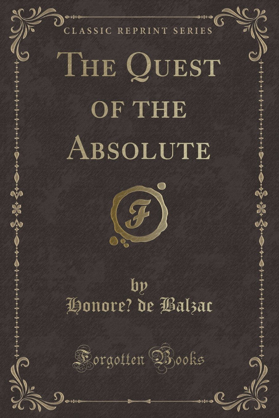 Read Online The Quest of the Absolute (Classic Reprint) PDF
