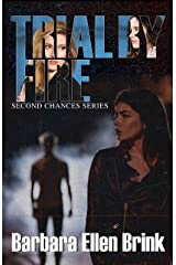 Trial by Fire (Second Chances Book 3) Kindle Edition