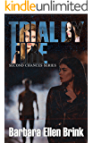 Trial by Fire (Second Chances Book 3)
