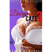 Dairymaid Cafe: Dr. Hannah is In (Hot Little Shop Book 3)