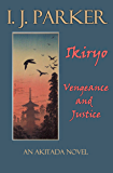 Ikiryo:  Vengeance and Justice: An Akitada Novel (Akitada Mysteries Book 17)