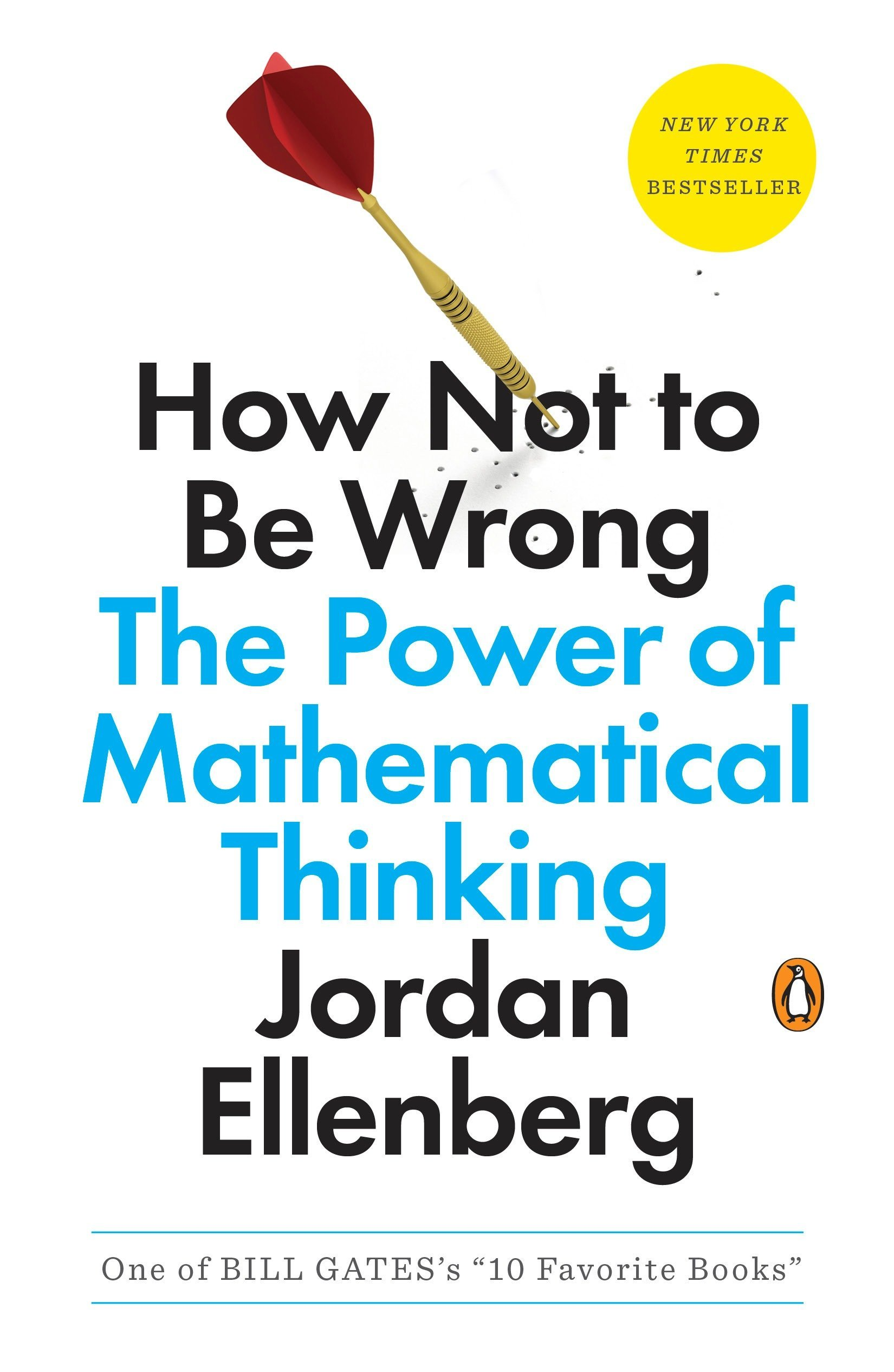 Amazon.fr - How Not to Be Wrong: The Power of Mathematical Thinking ...