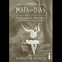 Mapa dos dias (O lar da srta. Peregrine para crianças peculiares Livro 4)
