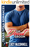 The Devout Groom (Lucy's Texas Titans Romance Book 4)