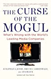 The Curse of the Mogul: What's Wrong with the