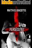 Persécutée (French Edition)