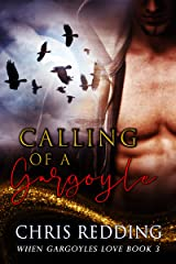 Calling of a Gargoyle: A Paranormal Shapeshifter Romance (When Gargoyles Love Book 3) Kindle Edition