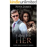 Falling For Her: BWWM Bad Boy Single Dad Romance (Love and Loyalty)