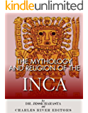 The Mythology and Religion of the Inca (English Edition)
