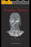 Sudden Terror The True Story of California's Most Infamous Serial Predator Golden State Killer, ONS aka EAR