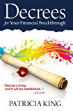 Decrees for Your Financial Breakthrough: Decree a thing and it will be established - Job 22:28 (English Edition)