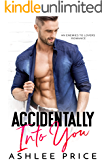 Accidentally Into You: An Enemies to Lovers Romance