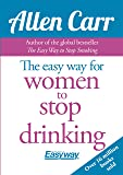 The Easy Way for Women to Stop Drinking (Allen Carr's Easyway)