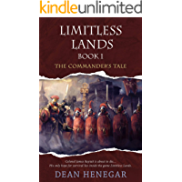 Limitless Lands: Book 1: The Commander's Tale (A LitRPG Adventure) (English Edition)