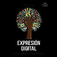 Expresión digital. Tercera edición