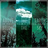 Above The Earth,Below The Sky