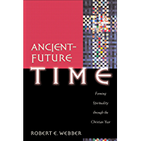 Ancient-Future Time (Ancient-Future): Forming Spirituality through the Christian Year book cover