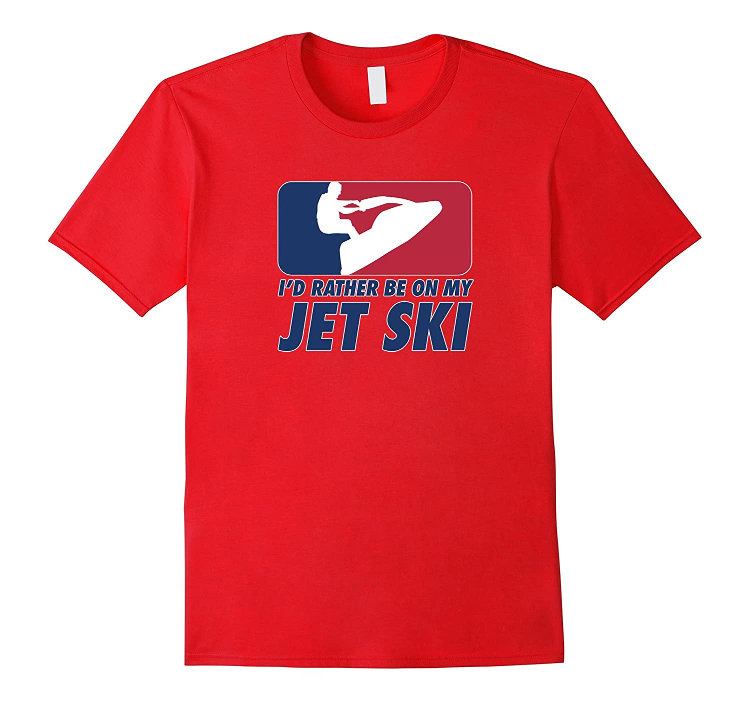 ID RATHER BE ON MY JET SKI TSHIRT-T-Shirt