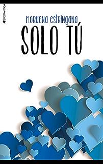 Solo tú (Por siempre tú nº 2) (Spanish Edition)