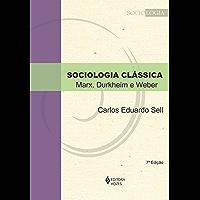 Sociologia clássica: Marx, Durkheim e Weber