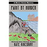 Paint by Murder (Manor House Mystery Book 5)