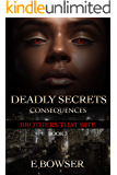 Deadly Secrets Consequences Book 3 : Brothers that Bite